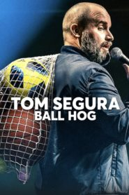 Tom Segura: Ball Hog Cda Lektor PL