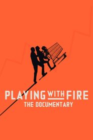 Playing with FIRE: The Documentary Cda Lektor PL