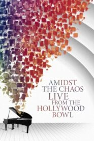 Amidst the Chaos – Live (Again) from the Hollywood Bowl Online Lektor PL CDA