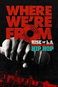 Where We're From: Rise Of L.A. Underground Hip Hop Online Lektor PL CDA